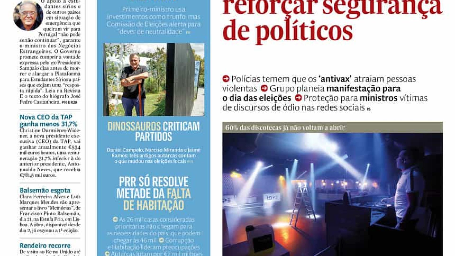 Hoje é notícia: Reforçada segurança de políticos; Duarte Lima procura-se