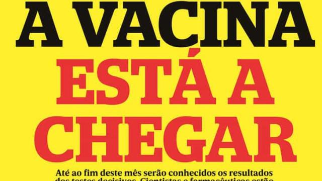 Hoje é notícia: A vacina está a chegar; Ir do Porto a Lisboa em 1h15