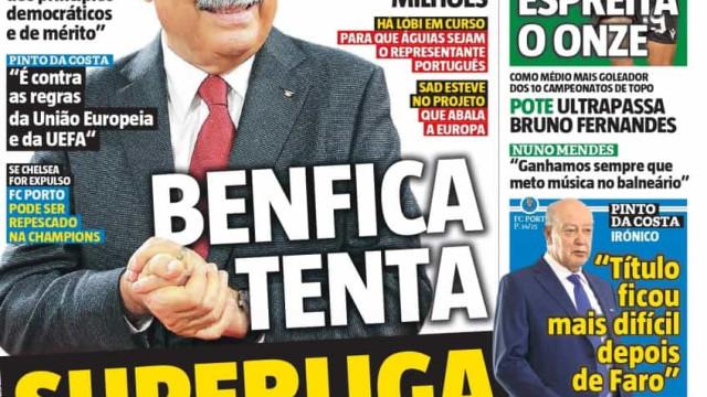 Por cá: Superliga Europeia domina as manchetes