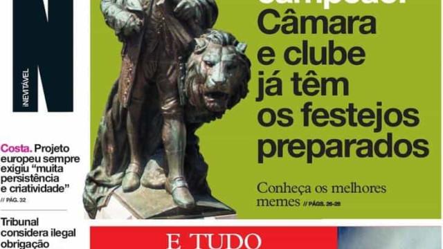 Hoje é notícia: Sporting quase campeão; Descida das rendas chega ao fim