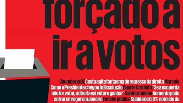 Hoje é notícia: Portugal forçado a ir a votos; O país nas mãos de Marcelo