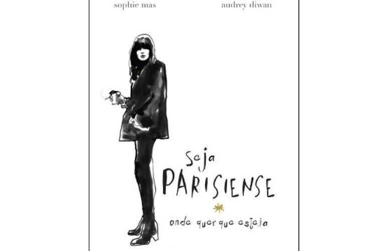 """Apaixonada por moda e Paris? Eis o livro de """"amor, estilo…e maus hábitos"""""""