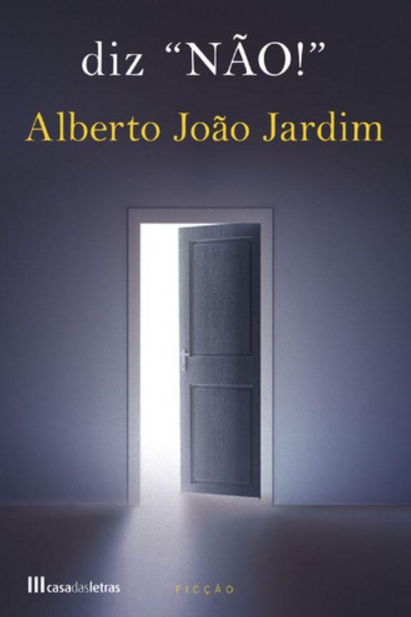 'Diz NÃO!', o primeiro romance de Alberto João Jardim